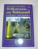 Delikatessen am Waldesrand