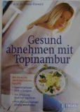 Gesund abhnehmen mit Topinambur, Prof. Dr. Günter Bärwald Neu!